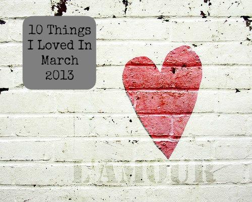 ten things march 2013