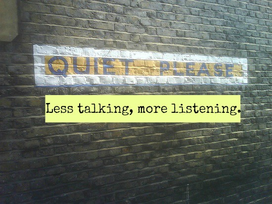 less talking more listening