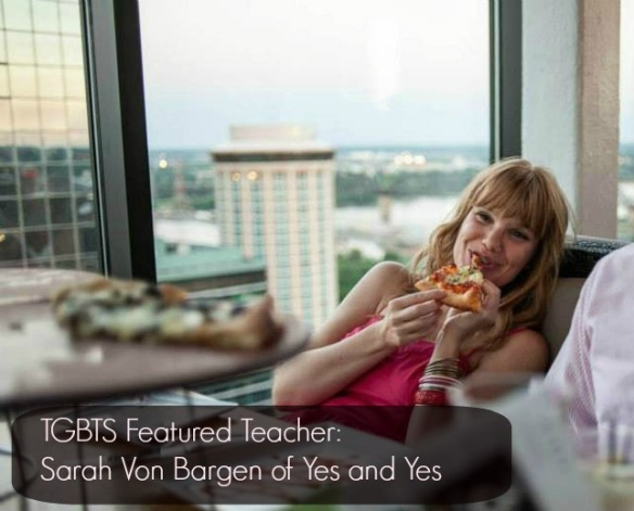 tgbts featured teacher sarah von bargen of yes and yes