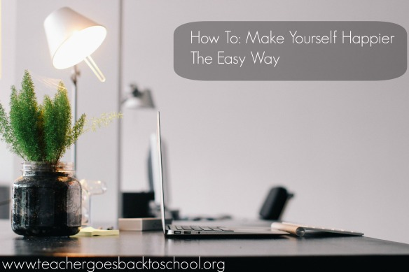 how to make yourself happier the easy way