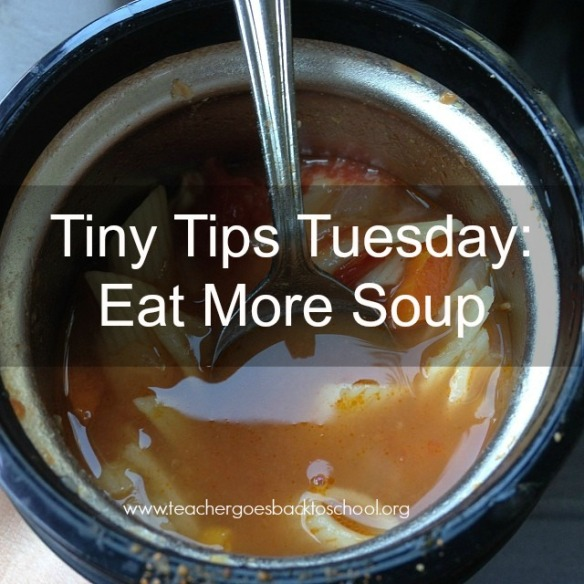 tiny tips tuesday eat more soup