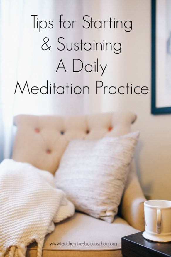 Tips for starting and stustaining a daily meditation practice tuesday tips