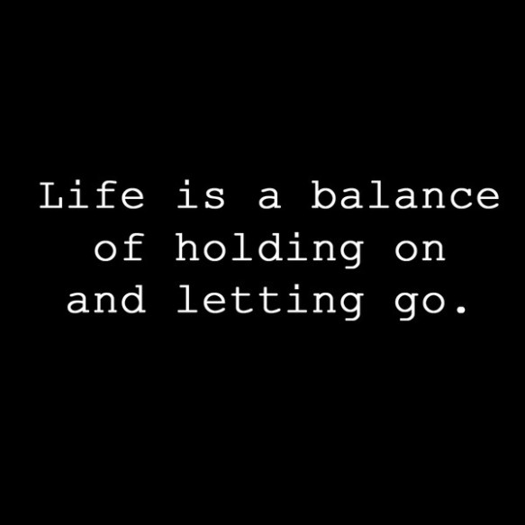balance of holding on and letting go