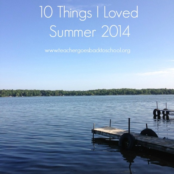 10 things i loved summer 2014