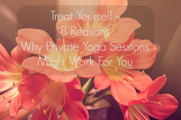 8 reasons private yoga sessions might work for you