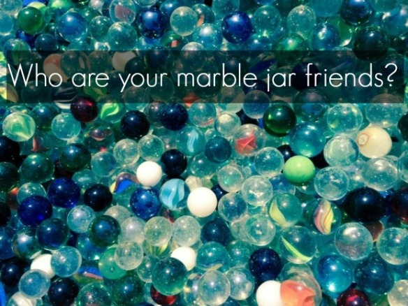 who are your marble jar friends