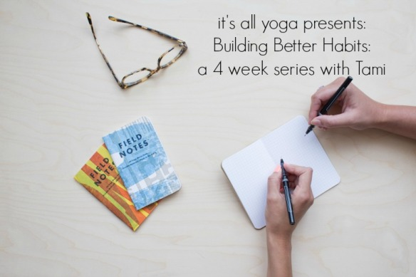 Building Better Habits A 4-week Series with Tami Hackbarth